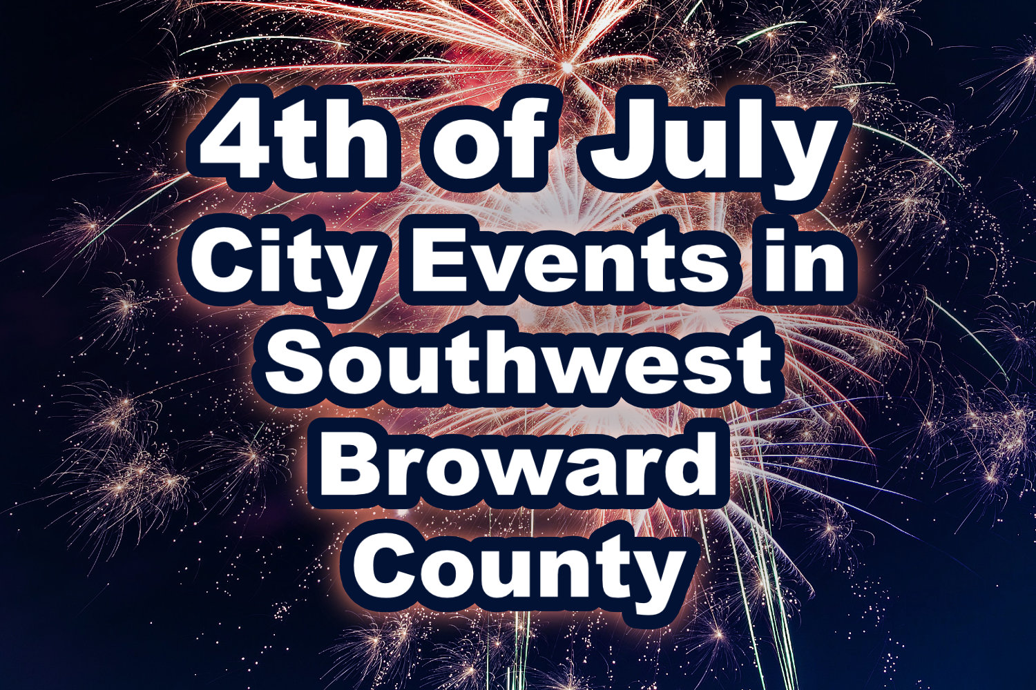 Fourth of July Events in Southwest Broward County